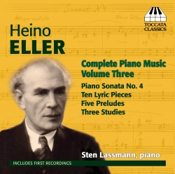 Heino Eller: Complete Piano Music, Volume Three
