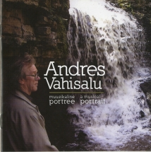 Andres Vahisalu. A Musical Portrait
