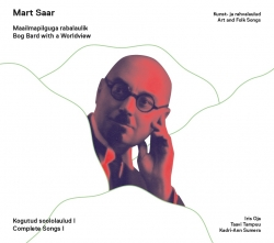 CD Mart Saar. Bog Bard with a Worldview. Complete Songs I